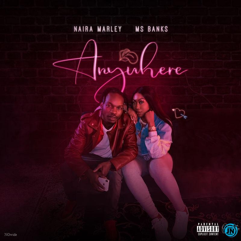Naira Marley - Anywhere ft. Ms Banks